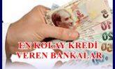 Türkiye'de Kolay Kredi Veren Bankalar Hangileridir?