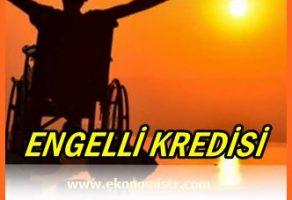 Engellilere Kredi İmkanı (Ziraat Bankası Özürlülere İhtiyaç ve Konut Kredisi)