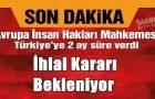 AİHM Tutuklamalar İle İlgili Türkiye'ye 6 Nisana Kadar Süre Verdi