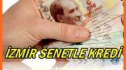 İzmir'de Senetle Borç Para Veren Yerler