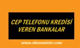 Cep telefonu Kredisi Veren Bankalar ve Mağazalar
